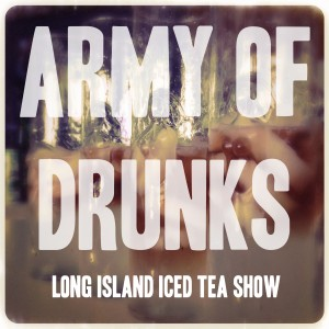 Long Island Iced Tea Show